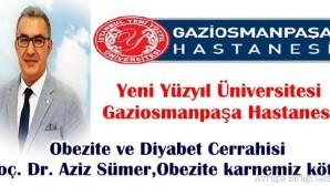 GOP Hastanesi Obezite ve Diyabet Cerrahisi Doç. Dr. Aziz Sümer,Obezite karnemiz kötü!