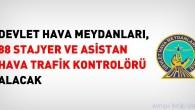 DHMİ Asistan-Stajyer Hava Kontrolör Alım İlanı