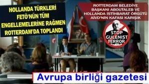 Hollanda Türkleri FETÖ'nün tüm engellemelerine rağmen Rotterdam'da toplandı