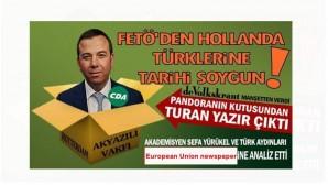 FETÖ'den Hollanda Türklerine tarihi soygun; pandoranın kutusundan Turan Yazır çıktı!