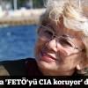 FBI bana 'FETÖ'yü CIA koruyor' dedi
