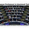 European Parliament to blackmail Turkey