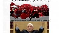 10 yıldır FETÖ Türkiye'yi yönetiyormuş.