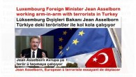 Luxembourg Foreign Minister Jean Asselborn working arm-in-arm with terrorists in Turkey
