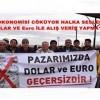 ÜLKE OKONOMİSİ CÖKÜYOR HALKA SESLENİYORUZ DOLAR VE Euro İLE ALIŞ VERİŞ YAPMAYIN