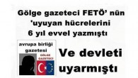 Gölge gazeteci FETÖ' nün 'uyuyan hücrelerini 6 yıl evvel yazmıştı Ve Devleti uyarmıştı
