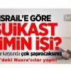 İsrail istihbaratına göre suikast kimin işi ?