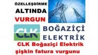 CLK Boğaziçi Elektrik şişkin fatura vurgunu  ÖZELLEŞDİRME ALTINDA VURGUN