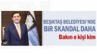 Beşiktaş Belediyesi'nde bir skandal daha