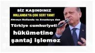 Almanya Hollanda ve Avusturya dan Türkiye cumhuriyeti hükumetine şantaj işlemez