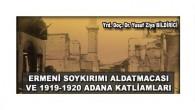 ERMENİ SOYKIRIMI ALDATMACASI VE 1919-1920 ADANA KATLİAMLARI