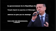 Le gouvernement de la République de Turquie depuis les pays-bas et l'Allemagne Autriche ne gère pas de chantage  VOUS AVEZ UNE DÉMANGEAISON, O EUROPE