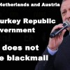 Germany Netherlands and Austria from Turkey Republic Government what does not handle blackmail