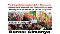 Türkiye'de serbest Almanya ve Hollanda ya yasak istiyoruz