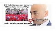 CHP halk idaresin den korkarak YSK'nın iptal karını AYM'ye götüreceklerini söyledi.