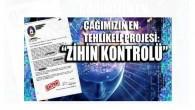 """ÇAĞIMIZIN EN KORKUNÇ PROJESİ – """"ZİHİN KONTROLÜ"""""""