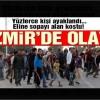 Torbalı'da halk ayaklandı; 500 Suriyeli mahalleyi terk etti