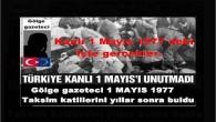 1 Mayıs 1977 İşçi Bayramı, tarihe Kanlı 1 Mayıs adıyla geçti. Gölge gazeteci 1 MAYIS 1977 Taksim katillerini yıllar sonra buldu