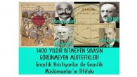 1400 YILDIR BİTMEYEN SAVAŞIN GÖRÜNMEYEN MÜTTEFİKLERİ