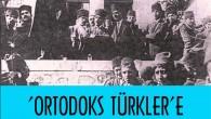 ORTODOKS TÜRKLER'E YAPILAN STRATEJİK HATA