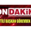 İçişleri'nden son dakika kararı AK Partili başkan görevden alındı