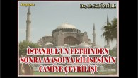 İSTANBUL'UN FETHİNDEN SONRA AYASOFYA KİLİSESİNİN CAMİYE ÇEVRİLİŞİ