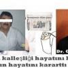 Dr. Oktay Şahin in hayatını kurtaran adama kalleşliği