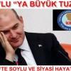 """SOYLU """"YA BÜYÜK TUZAK"""