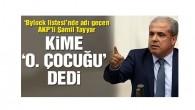 Adını 'Bylock listesi'nde gören AKP'li Şamil Tayyar kime 'o. çocuğu' dedi