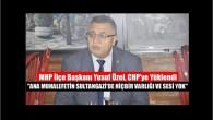 Yusuf Özel CHP'ye Fena Yüklendi