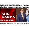 BAVULUNU HAZIRLA Murat Hazinedar' SİLİVRİYE GİDİYORSUN
