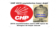 CHP 2019 seçimlerine hazır değil