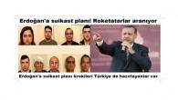 Erdoğan'a suikast planı! Roketatarlar aranıyor