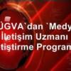 ÜGVA'dan 'Medya İletişim Uzmanı Yetiştirme Programı'