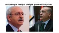"""Kılıçdaroğlu: """"Sevgili Erdoğan gözlerinden öperim"""
