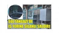 Sultangazi'de iş yerine silahlı saldırı