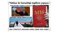 Türkiye de karışıklığı İngiltere yapıyor. ABD TÜRKİYEYİ ARKADAN VURDU ŞİMDİ SIRA KİMDE