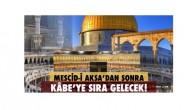 Kudüs'ü sattılar! Mekke ve Medine'yi de satacaklar!