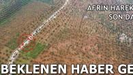 Cinderes'e son adım! Muhammediye köyü ve Amara tepesi YPG'lilerden alındı