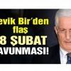 Çevik Bir'den flaş 28 Şubat savunması!