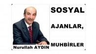 SOSYAL AJANLAR, MUHBİRLER