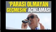 Erdoğan: Parası olan Yavuz Sultan Selim'den geçer olmayan diğerinden geçer