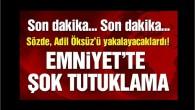 Adil Öksüz'ü arayan ekibin başındaki polis müdürü ve komiser tutuklandı varan 3