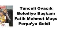 Tunceli Ovacık Belediye Başkanı Fatih Mehmet Maçoğlu, Perpa'ya Geldi