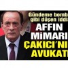 Affın mimarı Çakıcı'nın avukatı