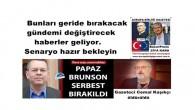 Gazeteci Cemal Kaşıkçı öldürüldü Papaz Brunson serbest bırakıldı  bu olaylar sadece Senaryo