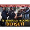 İstanbul'da zihinsel engelli kadına tecavüz dehşeti