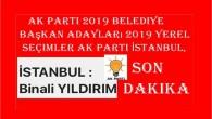 AK Parti 2019 Belediye başkan adayları 2019 Yerel seçimler AK Parti İstanbul,İşte liste