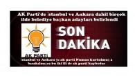 AK Parti'de İstanbul ve Ankara dahil birçok ilde belediye başkan adayları belirlendi