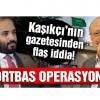 Kaşıkçı'nın gazetesinden flaş iddia! 'Örtbas operasyonu var'